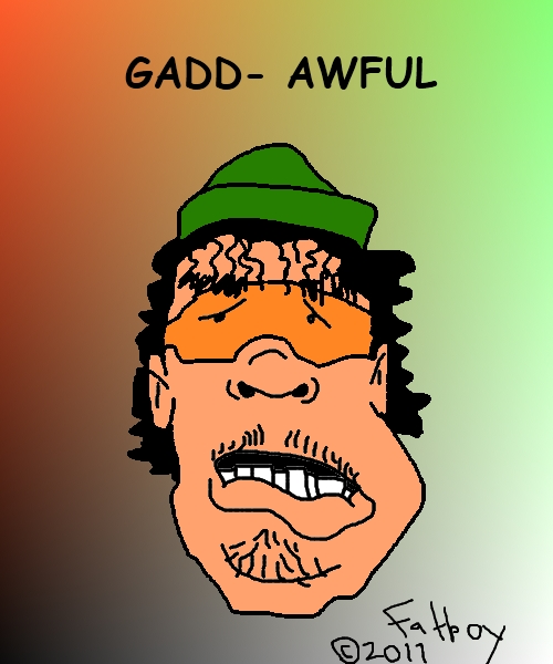 Fatboy's take, Feb. 24, 2010: Moammar Gadhafi